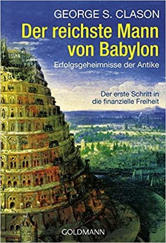 Der reichste Mann von Babylon: Erfolgsgeheimnisse der Antike
