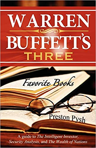 Warren Buffett's 3 Favorite Books: A guide to The Intelligent Investor, Security Analysis, and The Wealth of Nations